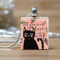 ALL YOU NEED IS LOVE AND A CAT SCRABBLE TILE PENDANT CHARM NECKLACE