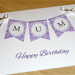 Mum Mothers Day OR Happy Birthday card with bunting
