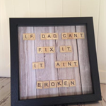 If Dad can't fix it, it ain't broken!! Scrabble Wall Frame Gift Dad fathers day