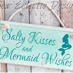 Salty Kisses and Mermaid Wishes Timber Sign