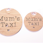 Mum's Taxi Wooden sign for car - 14cm diameter