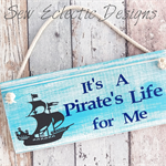 It's A Pirate's Life For Me Timber Sign