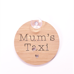 Mum's Taxi Wooden sign for car - 10cm diameter