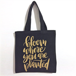 "Canvas Tote - Shopping - ""Bloom Where You Are Planted"" - Free Postage for July"