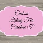 CUSTOM LISTING FOR CAROLINE T