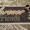 """Forever Friends"""