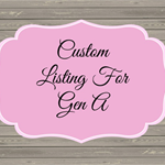 Custom Order For Gen A