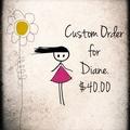 Custom Order For Dianne
