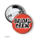 10 Bridal crew medium button badges