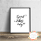 Good Vibes Only - Wall Art Print
