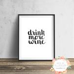 Drink More Wine - Wall Art Print