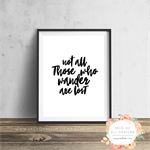 Not all Who Wander are Lost - Wall Art Print
