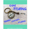 GONE FISHING- FAMILY-FRIENDS FISHING keyring