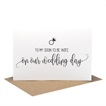 To My Soon to be Wife On Our Wedding Day - Wedding Card  Script Writing  WED065