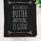 'Enough Butter' Linen Tea Towel in Black