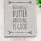 'Enough Butter' Linen Tea Towel in Oatmeal
