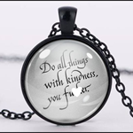 DO ALL THINGS WITH KINDNESS PENDANT