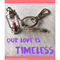 OUR LOVE IS TIMELESS keyring