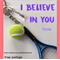 I BELIEVE IN YOU tennis keyring