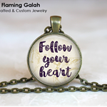 Follow Your Heart - Boho Quote Pendant / Key Ring.