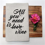 ALL YOU NEED IS WINE Linen Tea Towel in Oatmeal