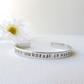 RESINATING WORDS - ladies cuff bangle hand stamped - your mountain is waiting
