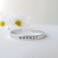RESINATING WORDS - cuff bangle hand stamped - WWWWD?