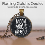 Moon, Magic & You - Quote Pendant or Key Ring.  Available in Silver or Bronze