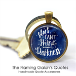 Stars Can't Shine Without Darkness - Quote Pendant or Key Ring.