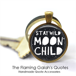 Stay Wild Moon Child - Quote Pendant or Key Ring.  Available in Silver or Bronze