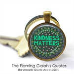 Kindness Matters - Quote Pendant or Key Ring.  Available in Silver or Bronze