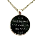 She believed she could so she did ~ quote necklace ~ sku:INS007black