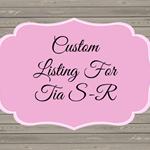 Custom Order For Tia S-R