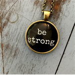 be strong | quote necklace | inspiration | INS002black