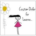 Custom Order for Leanne.