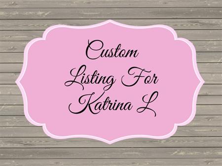 CUSTOM LISTING FOR KATRINA LIVORI