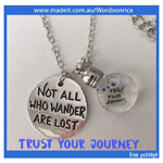 TRUST YOUR JOURNEY- Not all who wander are lost... necklace