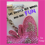 SHE DUSTED HER WINGS AND HAD FUN - keyring or bagcharm