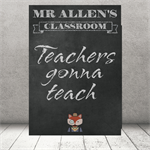 """Teachers Gonna Teach"" Personalised Teacher Classroom Digital Print (PDF)"