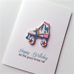 Happy birthday wishes roller-skate roll good times celebrate card