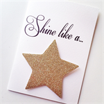 Shine like a STAR for you blank gold glitter him her card