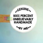 Genuine - Original - Handmade Stickers - Business - Personal