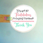 You are Fabulous for Buying Handmade Stickers  - Handmade Labels - Gifts