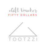 TOOTZZI eGIFT VOUCHER - $50
