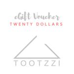 TOOTZZI eGIFT VOUCHER - $20