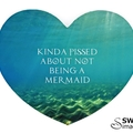 Kinda Pissed About Not Being A Mermaid Mouse Pad - Heart shaped mouse pad