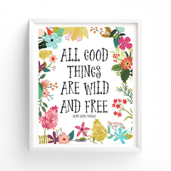 Multi Sizes, All Good Things Are Wild And Free, Printable Quotes, Printable Art,
