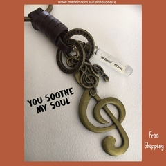 YOU SOOTHE MY SOUL - keyring/bagcharm