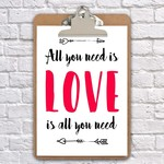 A4 clipboard all you need is love print, art, nursery, wall decor