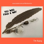 YOU WILL FIND A WAY - dandelion bookmark